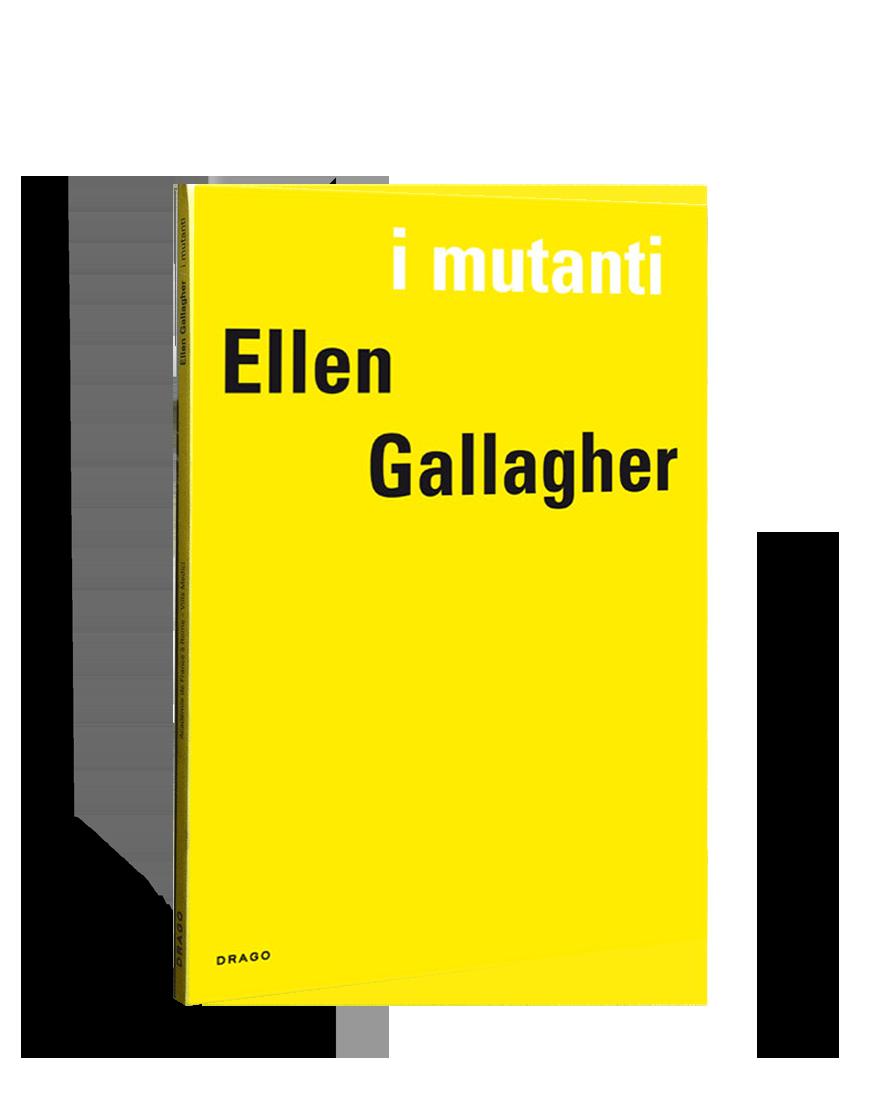 I Mutanti Ellen Gallagher Villa Medici Drago Cover