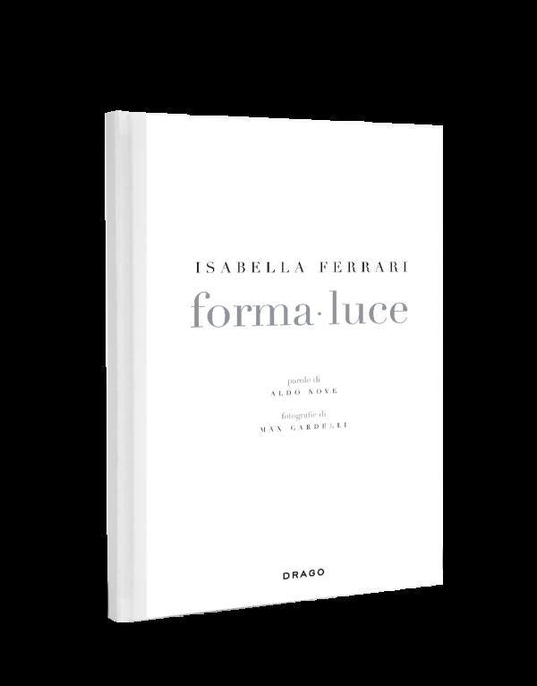 Isabella Ferrari Forma-Luce Max Cardelli Aldo Nove Drago cover