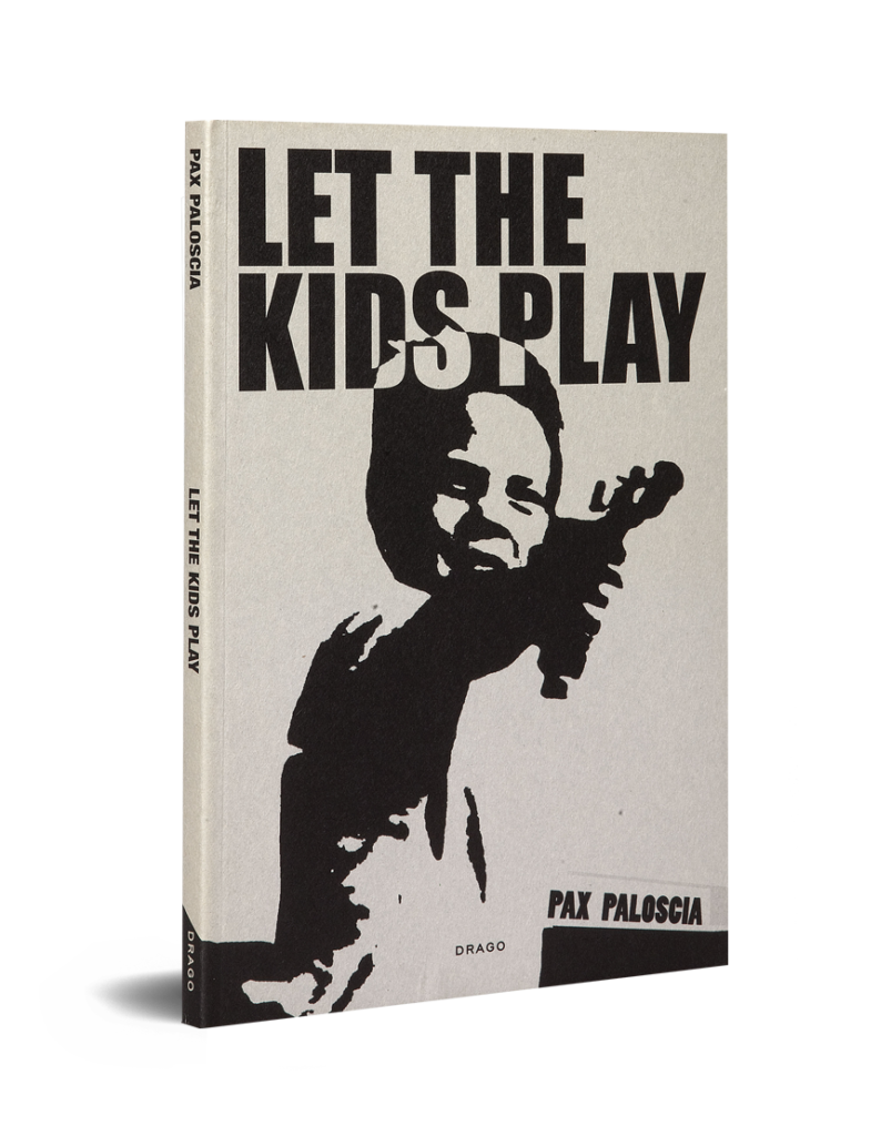 Let The Kids Play Pax Paloscia 36 Chambers Photography Book Drago
