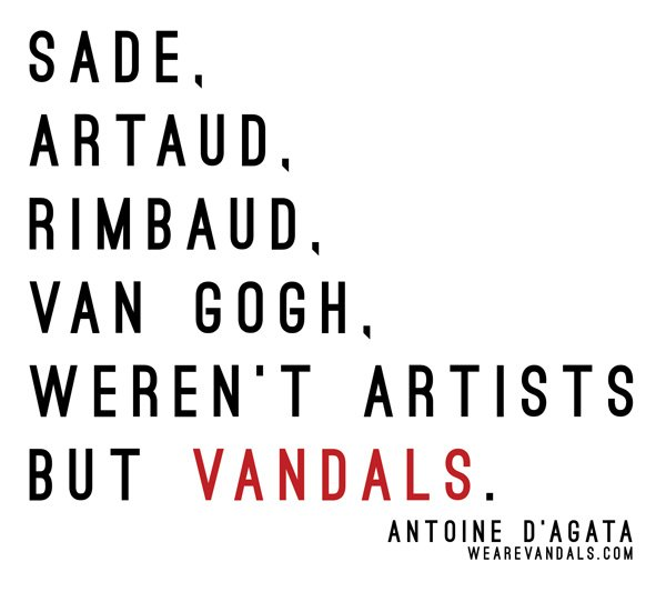 Sade, Artaud, Rimbaud, Van Gogh, Weren't Artists but Vandals, Street art magazine, Contemporary Cluster, Rome