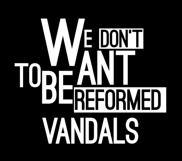 We Don't Want To Be Reformed Vandals,Street art magazine, Contemporary Cluster, Rome
